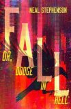 Fall or, Dodge in Hell - Neal Stephenson