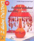 Farebné ozdobné koráliky - acrybello - Sybille Rogaczewski-Nogai