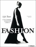 Fashion: 150 Years Couturiers, Designers, Labels - Charlotte Seelingova