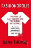Fashionopolis : The Price of Fast Fashion - and the Future of Clothes - Thomasová Dana
