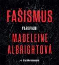 Fašismus. Varování - Madeleine Albrightová