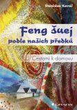 Feng šuej podle našich předků - Stanislav Kovář
