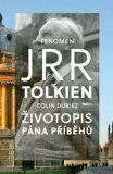 Fenomén J. R. R. Tolkien - Životopis Pána příběhů - Colin Duriez