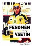 Fenomén Vsetín 1987-2011 - Trávníček Václav