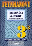 Feynmanovy přednášky z fyziky s řešenými příklady 3/3 - Richard Phillips Feynman, ...