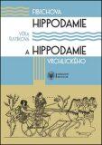 Fibichova Hippodamie a Hippodamie Vrchlického - Věra Šustíková