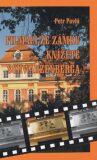 Filmáci ze zámku knížete Schwarzenberga - Petr Pavlů