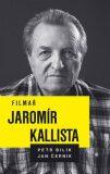 Filmař Jaromír Kallista - Bilík Petr, Jan Černík