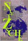 Filosofie lidského, příliš lidského - Friedrich Nietzsche