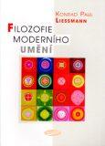 Filozofie moderního umění - Konrad Paul Liessmann