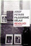 Filozofové dělají revoluci - Josef Petráň