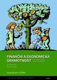 Finanční a ekonomická gramotnost pro ZŠ a víceletá gymnázia - Manuál pro učitele - Skořepa M., Skořepová E.