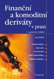 Finanční a komoditní deriáty v praxi, 2. vydání - Josef Jílek