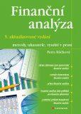 Finanční analýzy - metody, ukazatele, využití v praxi - Petra Růčková
