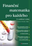 Finanční matematika pro každého - Jiří Málek, ...