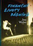 Finanční životy básníků - Jess Walter