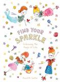 Find Your Sparkle: Embracing the Magic of Life - Meredith Gaston