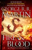 Fire and Blood : 300 Years Before a Game of Thrones (a Targaryen History) - George R.R. Martin