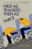 First As Tragedy, Then As Farce - Slavoj Žižek