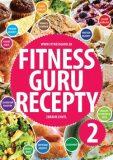 Fitness Guru Recepty 2 - Dominika Strašiftáková, ...