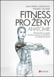Fitness pro ženy Anatomie - Delavier Fréderic