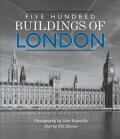 Five Hundred Buildings Of London - Gill Daviesová, Reynolds John