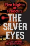 Five Nights at Freddy´s: The Silver Eyes - Scott Cawthon