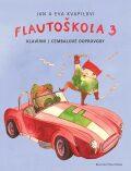 Flautoškola 3 - klavírní doprovody - Eva Kvapilová, Jan Kvapil