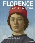 Florence and its Painters: From Giotto to Leonardo da Vinci - Schumacher