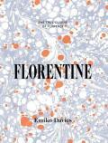 Florentine: The True Cuisine of Florence - Nicola Davies