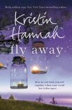 Fly Away - Kristin Hannahová
