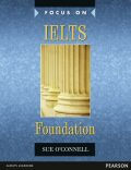 Focus on IELTS Foundation Coursebook - Sue O'Connell