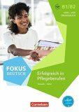 Fokus Deutsch B1/B2 Erfolgreich in Pflegeberufen: Kursbuch und Übungsbuch mit Mp3 - Faust Steffen