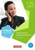 Fokus Deutsch B2 Erfolgreich in Alltag und Beruf, Kursbuch und Übungsbuch mit Audios online - Klotz Verena