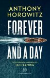 Forever and a Day - Anthony Horowitz
