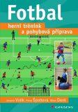 Fotbal - Herní trénink a pohybová příprava - Jaromír Votík, ...