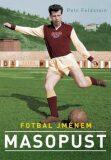 Fotbal jménem Masopust - Petr Feldstein