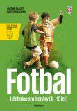 Fotbal - Učebnice pro trenéry dětí (4–13 let) - Luděk Procházka, ...
