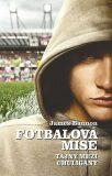 Fotbalová mise - Tajný mezi chuligány - James Bannon