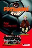 Fotbaloví divoši Fabi Nejrychlejší křídlo - Joachim Masannek