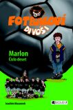 Fotbaloví divoši Marlon - Joachim Masannek