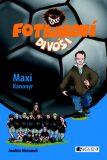 Fotbaloví divoši Maxi Kanonýr - Joachim Masannek