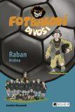 Fotbaloví divoši Raban Hrdina - Joachim Masannek