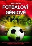 Fotbaloví géniové - Milan Macho