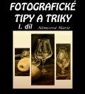 Fotografické tipy a triky I. - Marie Němcová
