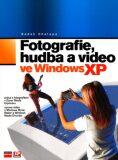 Fotografie, hudba a video ve Windows XP - Radek Chalupa