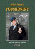 Fouskoviny pro lidi - Josef Fousek
