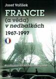 Francie (a věda) v nedbalkách 1967-1997 - Josef Voříšek