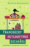 Francouzky netloustnou: kuchařka - Mireille Guilianová