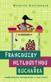 Francouzky netloustnou Kuchařka - Mireille Guilianová